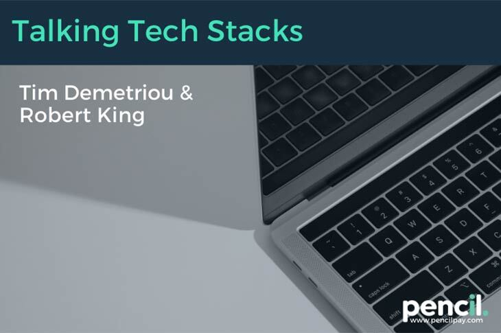 talking tech stacks with Tim Demetriou and Robert King